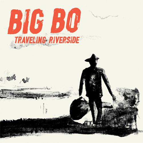 BIG BO - SHOP: CD - Traveling Riverside